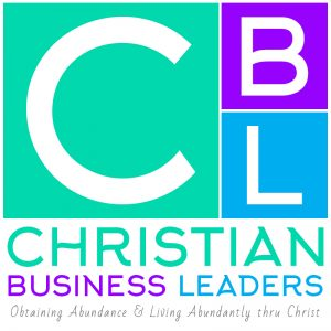 Christian Business Leaders | Obtaining Abundance & Living Abundantly thru Christ